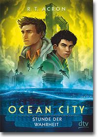 """Cover: R. T. Acron """"Ocean City –Stunde der Wahrheit"""""""