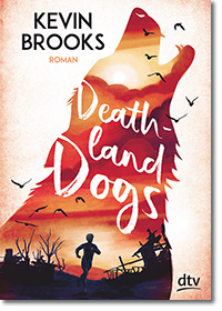 "Cover: Kevin Brooks ""Deathland Dogs"""
