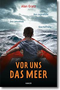 "Cover: Alan Gratz ""Vor uns das Meer"""