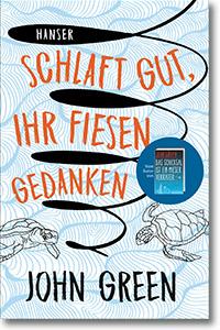 """Cover: John Green """"Schlaft gut, ihr fiesen Gedanken"""""""