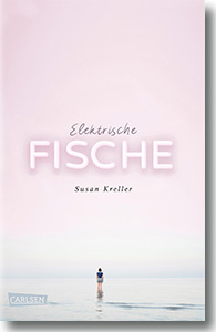 "Cover: Susan Kreller""Elektrische Fische"""