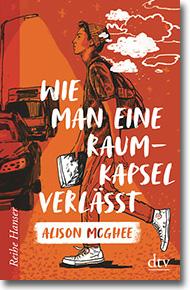 """Cover: Alison McGhee """"Wie man eine Raumkapsel verlässt"""""""