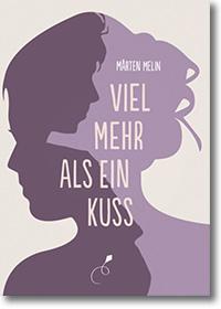 """Cover: Mårten Melin """"Viel mehr als ein Kuss"""""""