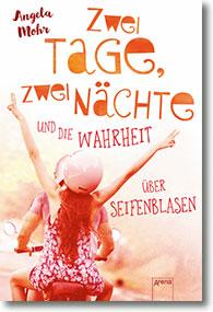 """Cover Angela Mohr """"Zwei Tage, zwei Nächte und die Wahrheit über Seifenblasen"""""""