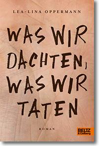 """Cover: Lea-Lina Oppermann """"Was wir dachten, was wir taten"""""""