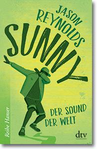 """Cover: Jason Reynolds """"Sunny. Der Sound der Welt"""""""