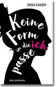 """Cover: Erna Sassen """"Keine Form, in die ich passe"""""""