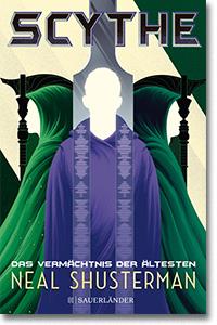"Cover: Neal Shusterman ""Scythe– Das Vermächtnis der Ältesten"""