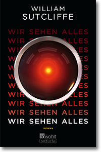 "Cover: William Sutcliffe ""Wir sehen alles"""