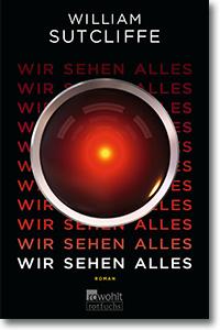 "Cover: William Sutcliffe ""Wir sehen alles"""